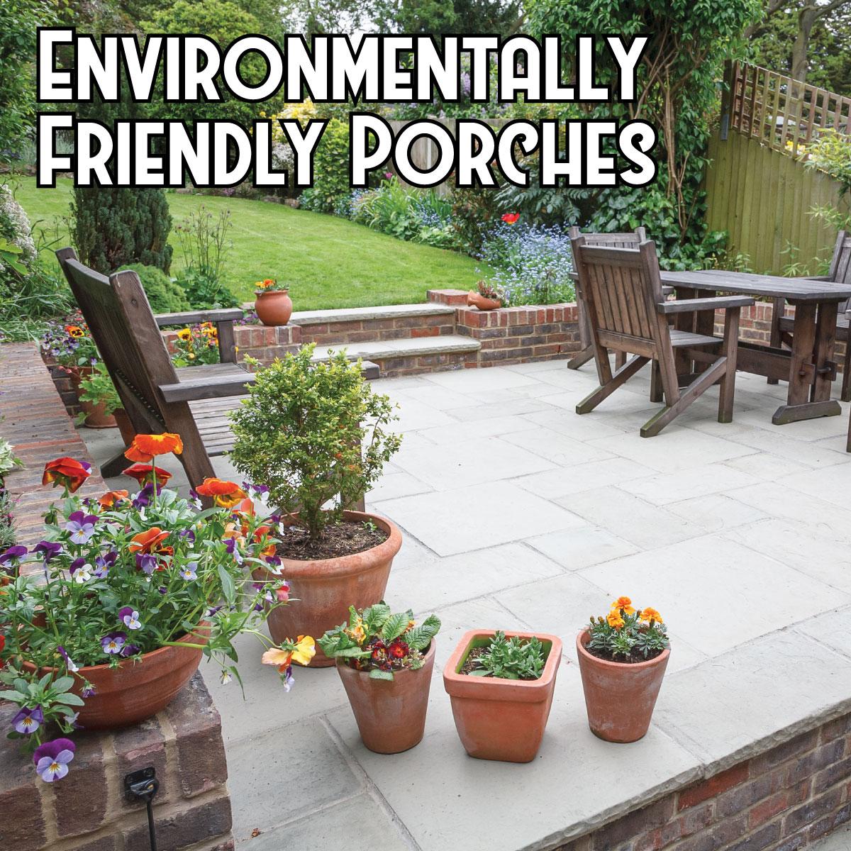 Environmentally Friendly Porches