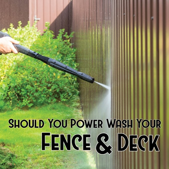 Power Wash Your Fence and Deck